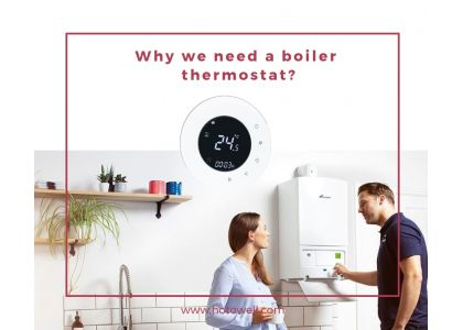 Why should the boiler be equipped with a thermostat? Which thermostat is better?